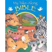 My Take-Along Bible by Alice Joyce Davidson