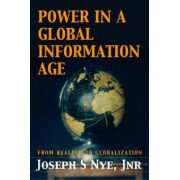 Power in the Global Information Age by Joseph S. Nye