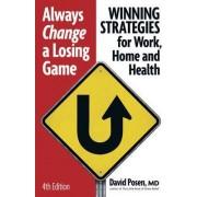 Always Change a Losing Game by David Posen