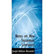 Notes on New Testament Literature by Joseph Addison Alexander