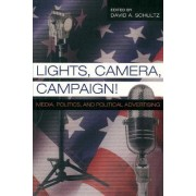 Lights, Camera, Campaign!: v. 11 by David A. Schultz