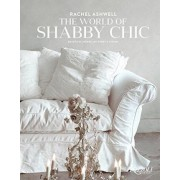 The World of Shabby Chic by Rachel Ashwell
