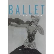 Ballet in Western Culture by Carol Lee