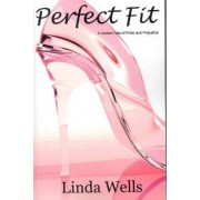 Perfect Fit by Linda Wells