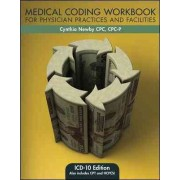 Medical Coding Workbook for Physician Practices and Facilities: ICD-10 Edition by Cynthia Newby