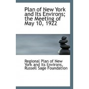 Plan of New York and Its Environs; The Meeting of May 10, 1922 by Regio Plan of New York and Its Environs