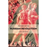 History Of The Russian Revolution by Leon Trotsky
