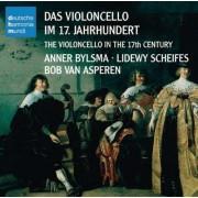 Anner Bylsma - Das Violoncello im 17. Jahrhundert (0886975683727) (1 CD)