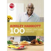 My Kitchen Table: 100 Great Chicken Recipes by Ainsley Harriott