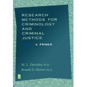Research Methods for Criminology and Criminal Justice by M. L. Dantzker