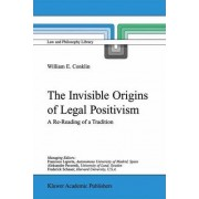 The Invisible Origins of Legal Positivism by William E. Conklin