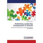 Rethinking Leadership Development in Schools by Green Kim Sharee