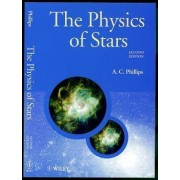 The Physics of Stars by A.C. Phillips