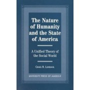 The Nature of Humanity and the State of America by Craig R. Lundahl