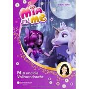 Mia and me 11: Mia und die Vollmondnacht by Isabella Mohn