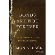 Bonds Are Not Forever by Simon A. Lack