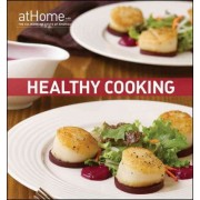 Healthy Cooking at Home with the Culinary Institute of America by The Culinary Institute of America (CIA)