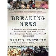 Breaking News by Martin Fletcher