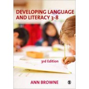 Developing Language and Literacy 3-8 by Dr. Ann C. Browne