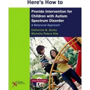 Here's How to Provide Intervention for Children with Autism Spectrum Disorder by Catherine B. Zenko