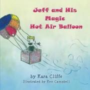 Jeff and His Magic Hot Air Balloon by Kara Cliffe