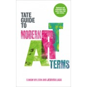The Tate Guide to Modern Art Terms: Updated & Expanded Edition