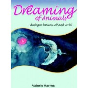 Dreaming of Animals by Valerie Harms