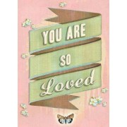 You Are So Loved by Chronicle Books