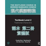Routledge Course in Modern Mandarin Chinese: Traditional Level 2 by Claudia Ross