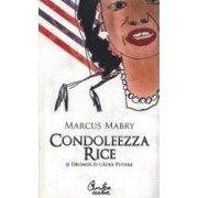 Condoleezza Rice si drumul ei catre putere - Marcus Mabry