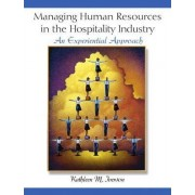 Managing Human Resources in the Hospitality Industry by Kathleen M. Iverson
