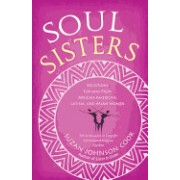 Soul Sisters: Devotions for and from African American, Latina, and Asian Women