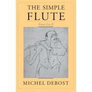 The Simple Flute by Michel Debost