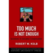 Too Much is Not Enough by Robert W. Kolb