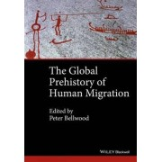 The Global Prehistory of Human Migration by Peter Bellwood