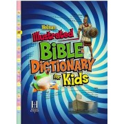 Holman Illustrated Bible Dictionary for Kids by Holman Reference Editorial Staff
