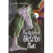 The Return of Skeleton Man by Joseph Bruchac