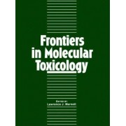 Frontiers in Molecular Toxicology by Lawrence J. Marnett