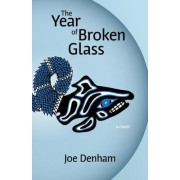 Year of Broken Glass by Joe Denham