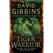 The Tiger Warrior by David Gibbins