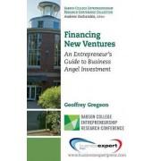 Financing New Ventures by Geoffrey Gregson