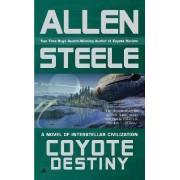 Coyote Destiny by Allen Steele