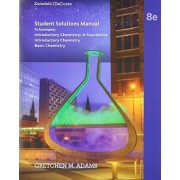 Student Solutions Manual for Zumdahl/Decoste's Introductory Chemistry: a Foundation, 8th by Gretchen Adams