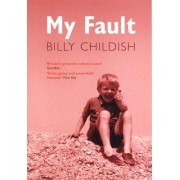 My Fault by Billy Childish