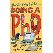 Dr Dr I Feel Like... Doing a PhD by Lucy Russell