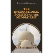 The International Politics of the Middle East by Raymond A. Hinnebusch