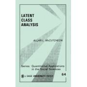 Latent Class Analysis by Allan L. McCutcheon