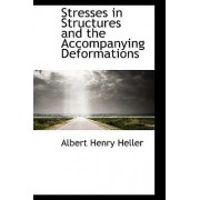 Stresses in Structures and the Accompanying Deformations by Albert Henry Heller