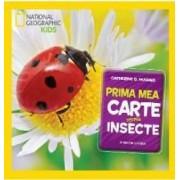 Prima mea carte despre insecte - Catherine D. Hughes - National Geographic Kids