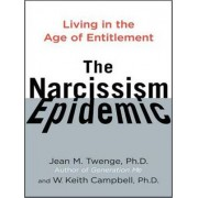 The Narcissism Epidemic by W. Keith Campbell